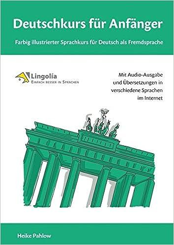 Deutschkurs Für Anfänger Farbig Illustrierter Sprachkurs Für Deutsch Als Fremdsprache Heike Pahlow Bücher