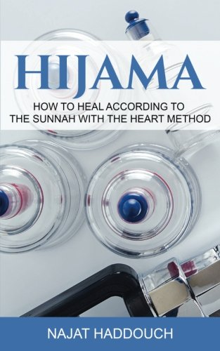 Hijama: How to heal according to the sunnah with the heart method