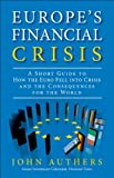 The European Financial Crisis, John Authers, 0133133710