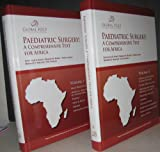 Paediatric Surgery : A Comprehensive Text for Africa, Emmanuel A. Ameh, 1601891288