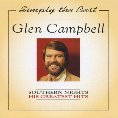 Glen Campbell - Glen Campbell - Southern Nights Greatest Hits - Zortam Music