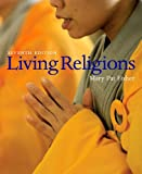 Living Religions Value Package (includes MyReligionKit Student Access ) (7th Edition) 9780137127856