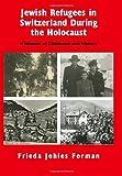Jewish Refugees in Switzerland During the Holocaust, Derek Taylor, 0853039615