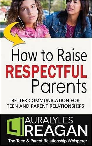 ''DJVU'' How To Raise Respectful Parents: BETTER COMMUNICATION FOR TEEN AND PARENT RELATIONSHIPS. flexible Complete compacto Rhode Dudums Maiden Cartoon