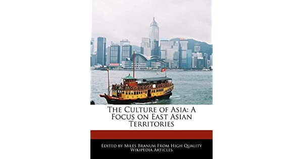 The Culture of Asia: A Focus on East Asian Territories