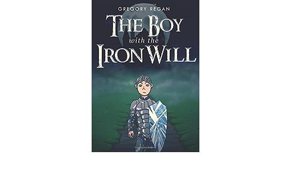The Boy With The Iron Will: Amazon.es: Regan, Gregory: Libros ...