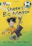 Spider's Big Match: Band 13/Topaz (Collins Big Cat): Band 13 Phase 5, Bk. 7