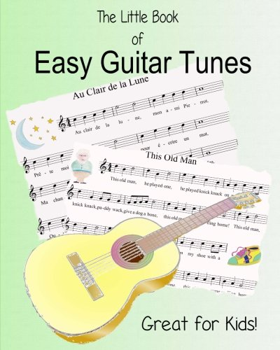 The Little Book of Easy Guitar Tunes: 25 very easy tunes for young guitarists ()