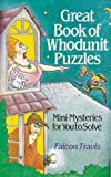 img - for Great Book of Whodunnit Puzzles: Mini-mysteries for You to Solve by Travis, Falcon (1993) Paperback book / textbook / text book
