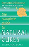 The Complete Guide to Natural Cures, Debora Yost, 006145673X