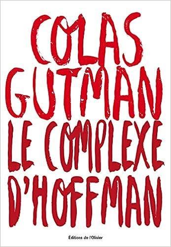 Le complexe d'Hoffman - Colas Gutman (Rentrée Littérature 2018)