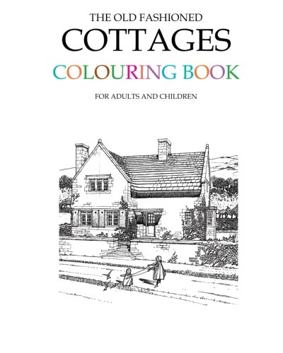 The Old Fashioned Cottages Colouring Book Amazoncouk Hugh Morrison 9781515063704 Books