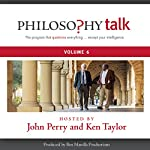 Philosophy Talk, Vol. 6 | John Perry,Ken Taylor