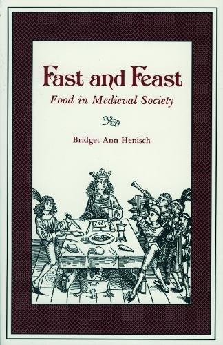 Fast and Feast: Food in Medieval Society