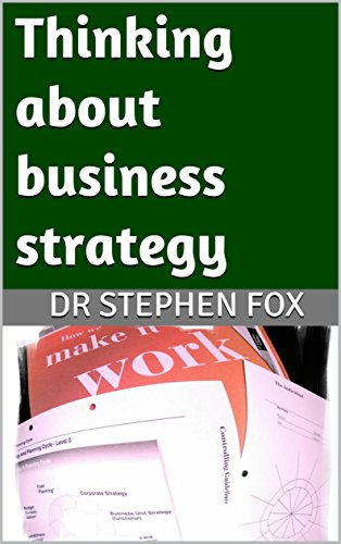 Thinking about business strategy (Monograph)