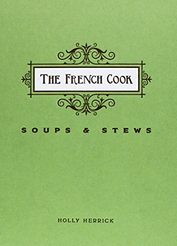The French Cook: Soups and Stews