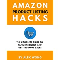 Amazon Product Listing Hacks - The Complete Guide To Ranking Higher And Getting More Sales