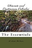 Discrete and Continuous Calculus: the Essentials, R. Scott McIntire, 1440477159