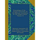 Proceedings of the ... Annual Convention of the National Association of Life Underwriters, Volume 15