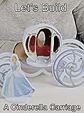 Let's Build A Cinderella Carriage