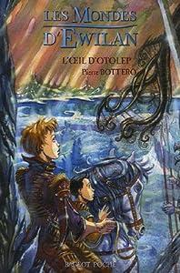 """Afficher """"Les mondes d'Ewilan n° 2 L'oeil d'Otolep"""""""