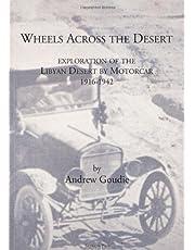 Wheels Across the Desert: Exploration of the Libyan Desert by Motorcar 1916–1942