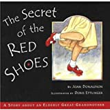 The Secret of the Red Shoes: A Story About an Elderly Great-grandmother