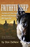 img - for Faithful Shep: The Story of a Hero Dog and the Nine Texas Rangers Who Saved Him book / textbook / text book
