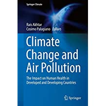 Climate Change and Air Pollution: The Impact on Human Health in Developed and Developing Countries (Springer Climate)
