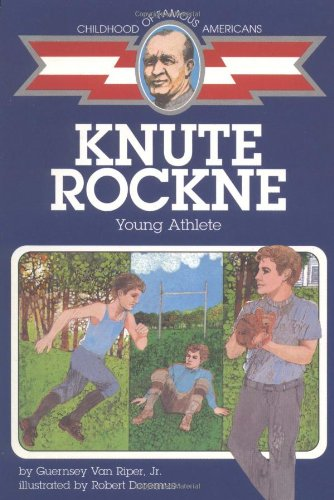 Knute Rockne: Young Athlete (Childhood Of Famous Americans)