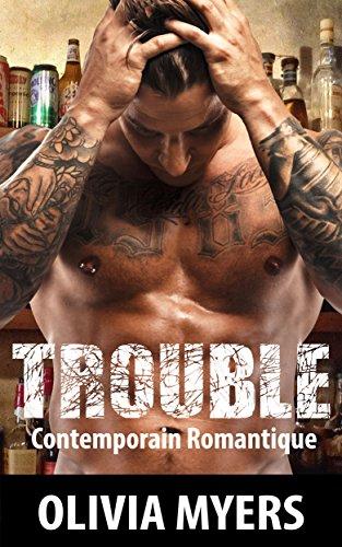 Littérature sentimentale: Trouble (Mauvais garçon Mâle alpha Amour militaire) (New Adult Contemporain Romantique Comédie Histoires courtes) (French Edition)