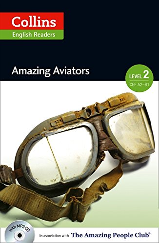 Collins Elt Readers — Amazing Aviators (Level 2) (Collins English Readers)