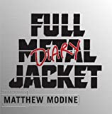 img - for Full Metal Jacket Diary by Matthew Modine (2005-10-01) book / textbook / text book