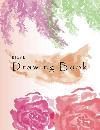 "Blank Drawing Book: 8.5"" X 11"" Large, 150 Pages White Paper Art Sketchbook (Blank Drawing Books) (Volume 1)"