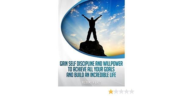 Amazon.com: AUTODISCIPLINA: Cómo tener disciplina y fuerza de voluntad para lograr todas sus metas y construir una vida increíble (Spanish Edition) eBook: ...