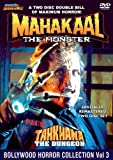 The Bollywood Horror Collection Volume 3 (Mahakaal: The Monster / Tahkhana: The Dungeon)