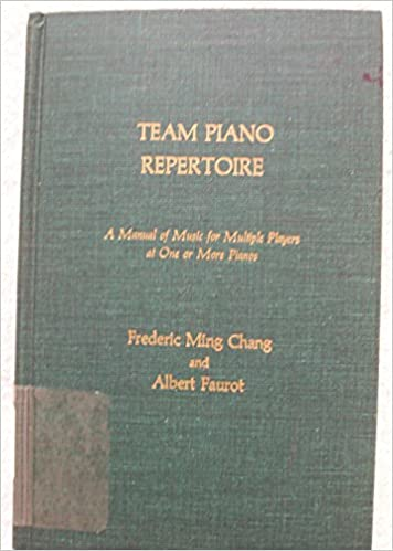 Team Piano Repertoire: Manual of Music for Multiple Players