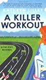 A Killer Workout, Kathryn Lilley, 045122535X