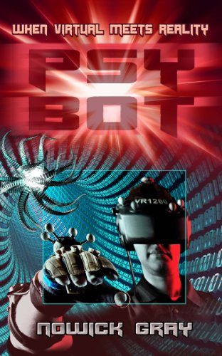PsyBot: A Novel of Virtual Reality (Nowick Gray)