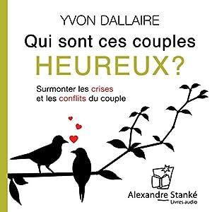 Qui sont ces couples heureux ? Hörbuch