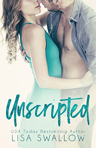 Unscripted: A Second Chance Hollywood Romance cover