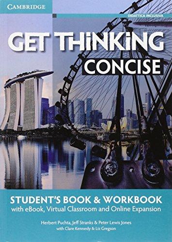 Get thinking concise. A2-B1. Student's book-Workbook. Per le Scuole superiori. Con e-book. Con espansione online