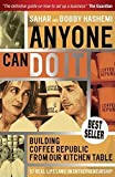 img - for Anyone Can Do It: Building Coffee Republic from Our Kitchen Table - 57 Real Life Laws on Entrepreneurship by Sahar Hashemi (2007-04-02) book / textbook / text book