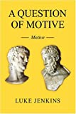 A Question of Motive, Luke Jenkins, 1438913273