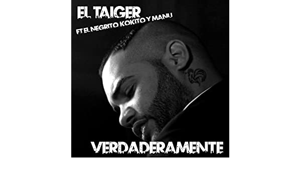 Verdaderamente (feat. El Negrito, El Kokito, Manu Manu) [DJ Unic Radio Edit] by El Taiger on Amazon Music - Amazon.com