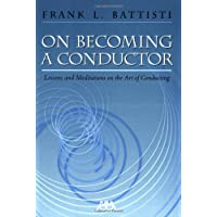 On Becoming a Conductor: Lessons and Meditations on