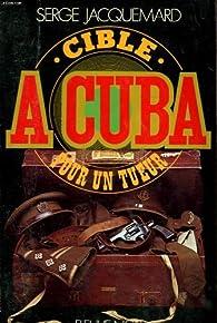Cible à Cuba pour un tueur par Serge Jacquemard