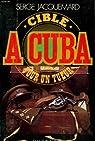 Cible à Cuba pour un tueur par Jacquemard