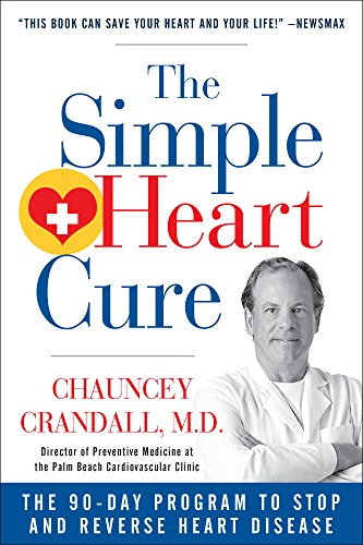 The Simple Heart Cure: The 90-Day Program to Stop and Reverse Heart Disease 90 Day Condition