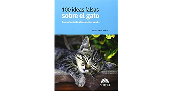 100 ideas falsas sobre el gato: Laetitia Barlerin: 9788492569106: Amazon.com: Books